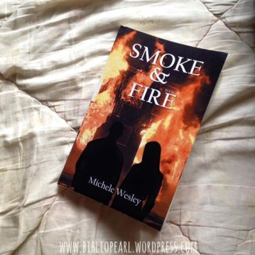 Smoke & Fire by Michele Wesley