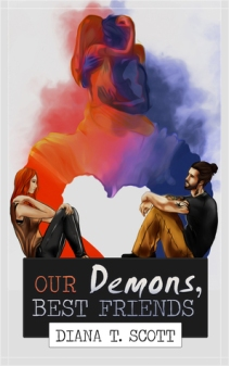 Our Demons, Best Friends by Diana T. Scott